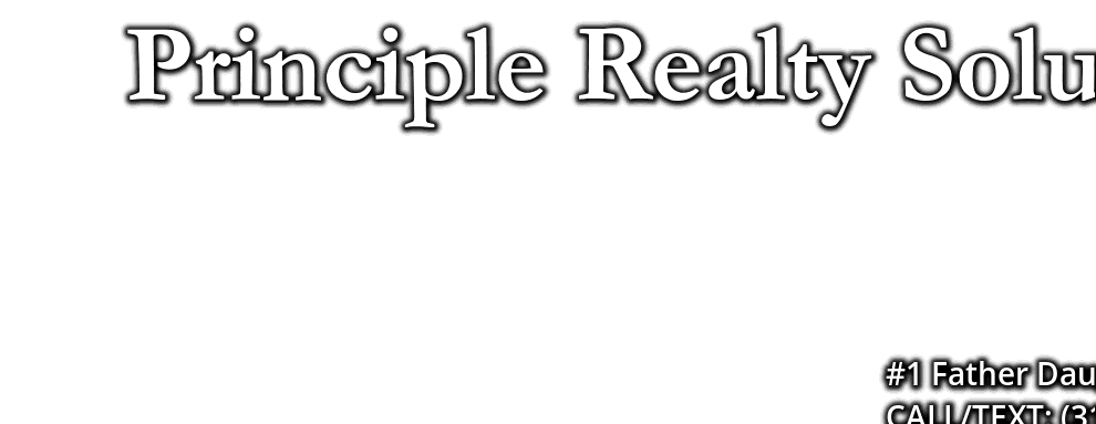 Principle Realty Solutions, #1 Father Daughter Team!, CALL/TEXT: (314) 221-9577